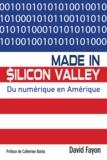 David Fayon - Made in Silicon Valley - Du numérique en Amérique.