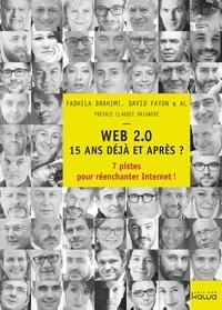 David Fayon et Fadhila Brahimi - Web 2.0, 15 ans déjà et après ? - 7 pistes pour réenchanter Internet !.