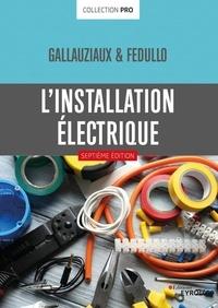 David Fedullo et Thierry Gallauziaux - L'installation électrique.
