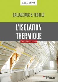 David Fedullo et Thierry Gallauziaux - L'isolation thermique.