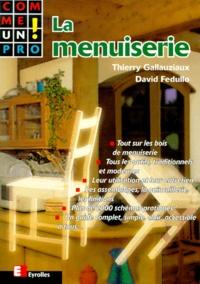David Fedullo et Thierry Gallauziaux - La menuiserie.
