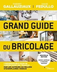 David Fedullo et Thierry Gallauziaux - Le grand guide du bricolage.