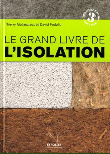 David Fedullo et Thierry Gallauziaux - Le grand livre de l'isolation.