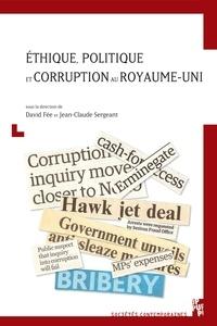 David Fée et Jean-Claude Sergeant - Ethique politique et corruption au Royaume-Uni.