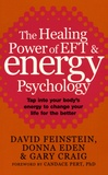 David Feinstein et Donna Eden - The Healing Power of EFT & Energy Psychology - Tap into your body's energy to change your life for the better.