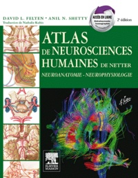 David Felten et Anil Shetty - Atlas de neurosciences humaines de Netter.