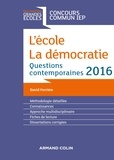 David Ferrière - L'école. La démocratie. IEP 2016 - Questions contemporaines 2016 - Concours commun IEP.