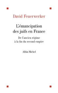David Feuerwerker - L'Emancipation des juifs de France.