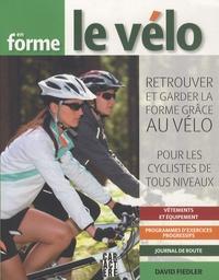 David Fiedler - En forme, le vélo - Retrouver et garder la forme grâce au vélo.