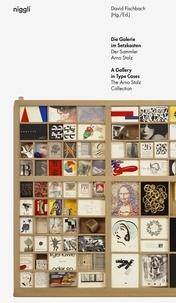 David Fischbach - Die Galerie Im Setzkasten - Der Sammler Arno Stolz.