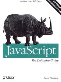 JavaScript: The Definitive Guide - David Flanagan |