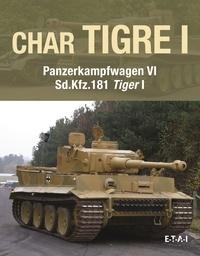 David Fletcher - Char Tigre Panzerkampfwagen VI SD. KFZ. 181 Tiger I.