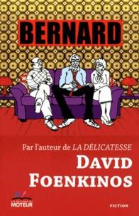 David Foenkinos - Bernard.