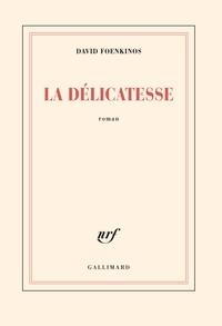 David Foenkinos - La délicatesse.