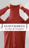 David Foenkinos - La tête de l'emploi.