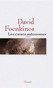 David Foenkinos - Les coeurs autonomes.