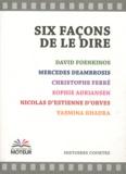 David Foenkinos et Mercedes Deambrosis - Six façons de le dire.