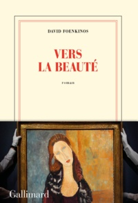 Vers la beauté - David Foenkinos - Format ePub - 9782072784903 - 13,99 €