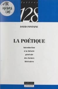 David Fontaine - La poétique - Introduction à la théorie générale des formes littéraires.