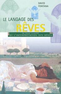 David Fontana - Le langage des rêves - Un guide illustré de l'interprétation des rêves.