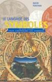 David Fontana - Le langage des symboles - Un guide illustré pour comprendre les symboles.