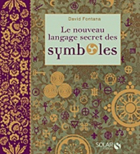 David Fontana - Le nouveau langage secret des symboles.