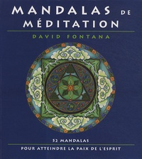 David Fontana - Mandalas de méditation - 52 mandalas pour atteindre la paix de l'esprit.