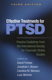 David Forbes et Jonathan Bisson - Effective Treatments for PTSD - Practice Guidelines from the International Society for Traumatic Stress Studies.