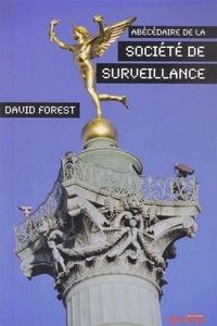 David Forest - Abécédaire de la société de surveillance.