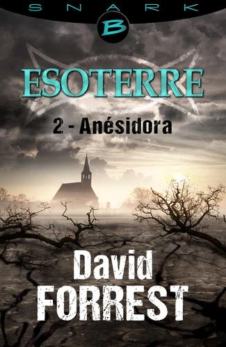 Anésidora - Esoterre - Saison 1 - Épisode 2. Esoterre, T1