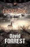 David Forrest - Éons - Esoterre - Saison 1 - Épisode 4 - Esoterre, T1.