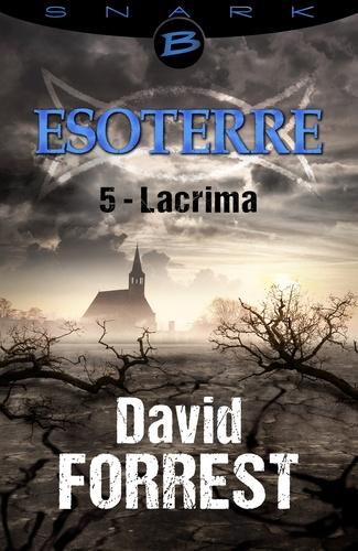 Lacrima - Esoterre - Saison 1 - Épisode 5. Esoterre, T1
