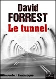 David Forrest - Le tunnel.