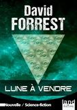 David Forrest - Lune à vendre.