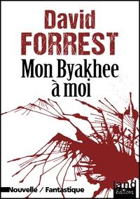 David Forrest - Mon Byakhee à moi.
