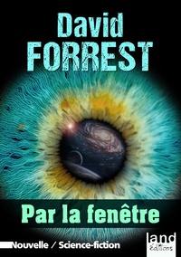 David Forrest - Par la fenêtre.