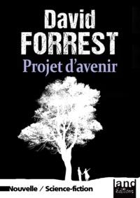 David Forrest - Projet d'avenir.