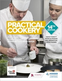 David Foskett et Patricia Paskins - Practical Cookery 14th Edition.