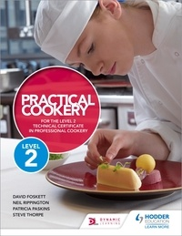 David Foskett et Neil Rippington - Practical Cookery for the Level 2 Technical Certificate in Professional Cookery.