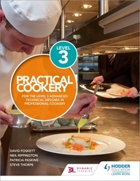 David Foskett et Neil Rippington - Practical Cookery for the Level 3 Advanced Technical Diploma in Professional Cookery.