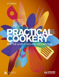 David Foskett et Patricia Paskins - Practical Cookery for the Level 3 NVQ and VRQ Diploma, 6th edition.