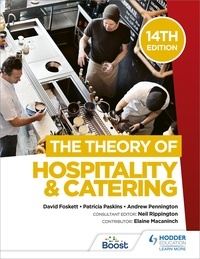 David Foskett et Patricia Paskins - The Theory of Hospitality and Catering, 14th Edition.