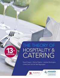 David Foskett et Patricia Paskins - The Theory of Hospitality and Catering Thirteenth Edition.