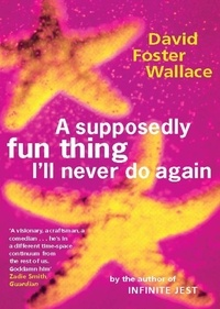 David Foster Wallace - A Supposedly Fun Thing I'll Never Do Again.