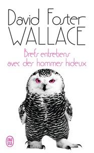 David Foster-Wallace - Bref entretien avec des hommes hideux.