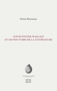 David Foster Wallace et les pouvoirs de la littérature.