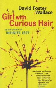 David Foster Wallace - Girl with Curious Hair.