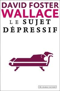 David Foster Wallace et Jean-René Etienne - Le sujet dépressif.