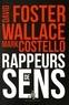 David Foster Wallace et Mark Costello - Rappeurs de sens.