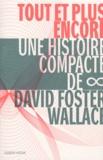 David Foster Wallace - Tout et plus encore - Une histoire compacte de l'infini.